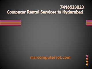 Computer Rental Services in Hyderabad
