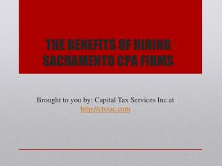 THE BENEFITS OF HIRING SACRAMENTO CPA FIRMS