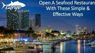 Open A Seafood Restaurant With These Simple & Effective Ways
