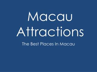 Macau Attractions: The Best Places In Macau