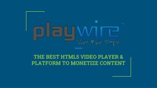 Best HTML5 Video Player And Platform - Playwire
