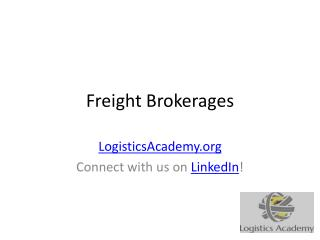 Freight Brokerages - LogisticsAcademy.org