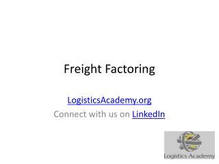 Freight Factoring - LogisticsAcademy.org