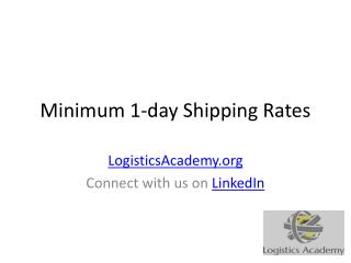 Minimum 1 day shipping rates - LogisticsAcademy.org