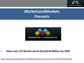 Voice over LTE Market worth $6,624.04 Million by 2020