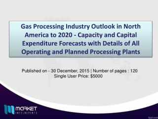 Gas Processing Industry Outlook in North America to 2020