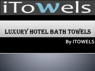 luxury hotel bath towels