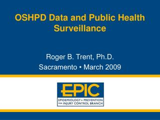 OSHPD Data and Public Health Surveillance
