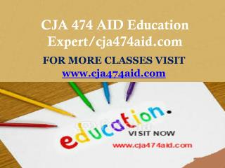 CJA 474 AID Education Expert/cja474aid.com