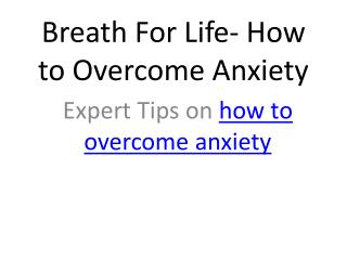 Breath For Life- How to Overcome Anxiety