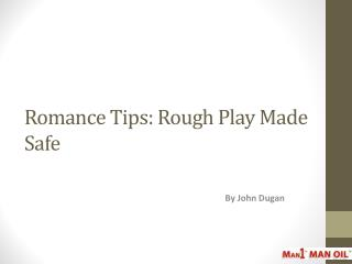 Romance Tips: Rough Play Made Safe