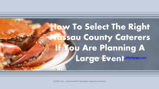 How To Select The Right Nassau County Caterers If You Are Planning A Large Event