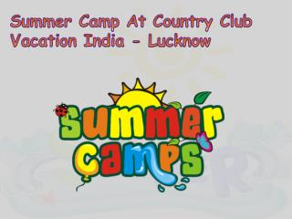 Summer Camp At Country Club Vacation India - Lucknow