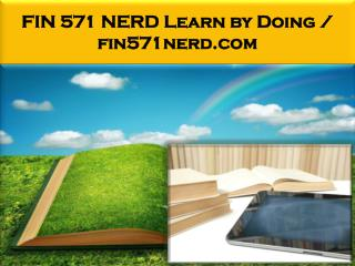 FIN 571 NERD Learn by Doing / fin571nerd.com