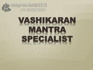 vashikaran Specialist- vashikaran mantra Specialist- free vashikaran Specialist- xloveback.com