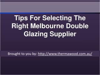 Tips For Selecting The Right Melbourne Double Glazing Supplier