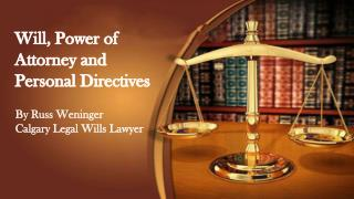 Calgary Legal Will Power of Attorney and Personal Directives