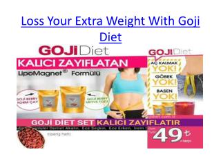 Loss Your Extra Weight With Goji Diet