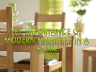 The Importance of Modern Furniture in a home