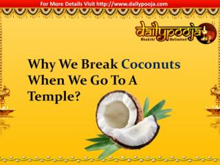 Why We Break Coconuts When We Go To A Temple?