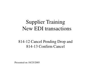 Supplier Training   New EDI transactions