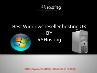 Best Windows reseller hosting UK by RSHosting