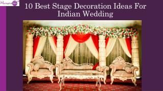Top 10 Stage Decoration Ideas For Indian Wedding