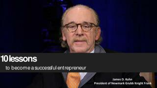 James D kuhn - 10 Lessons to Become a Successful Entrepreneur