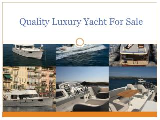 Quality Luxury Yacht For Sale