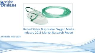 United States Disposable Oxygen Masks Industry Key Manufacturers Analysis 2021