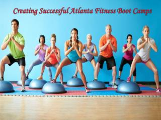 Creating Successful Atlanta Fitness Boot Camps