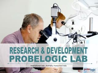Probelogic international research and development labs
