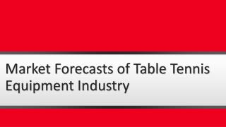 Table Tennis Equipment Market to Grow in Upcoming Years