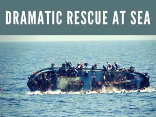 Dramatic rescue at sea