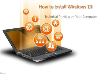 How to Install Windows 10 Technical Preview on Your Computer