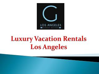 Luxury Vacation Rentals Los Angeles