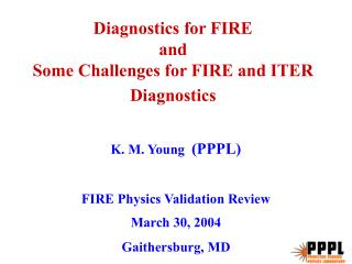 Diagnostics for FIRE and Some Challenges for FIRE and ITER Diagnostics