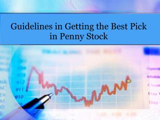 Guidelines in Getting the Best Pick in Penny Stock