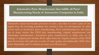 Automotive Parts Manufacturer that fulfills all Parts' Manufacturing Needs of Automotive Companies in India