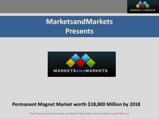 Permanent Magnet Market worth $18,800 Million by 2018