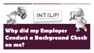 Why did my Employer Conduct a Background Check on me?