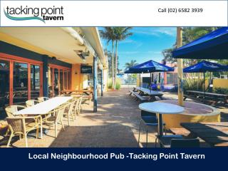 Local Neighbourhood Pub -Tacking Point Tavern