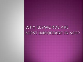 Why keywords are most important in SEO?