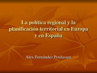 La pol tica regional y la planificaci n territorial en Europa y en Espa a