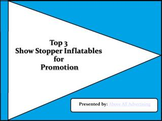 Top 3 Show Stopper Inflatables for Promotion