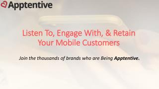 Listen To, Engage With, & Retain Your Mobile Customers