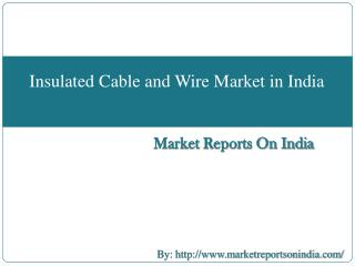 Insulated Cable and Wire Market in India