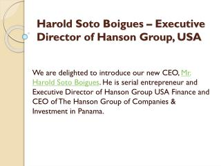 Harold Soto Boigues - Executive Director of Hanson Group, USA