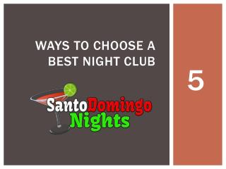 5 Ways To Choose A Groovy Night Club