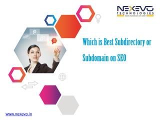 Which is Best Subdirectory or Subdomain on SEO